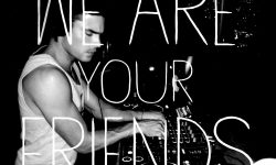 We Are Your Friends Wallpaper
