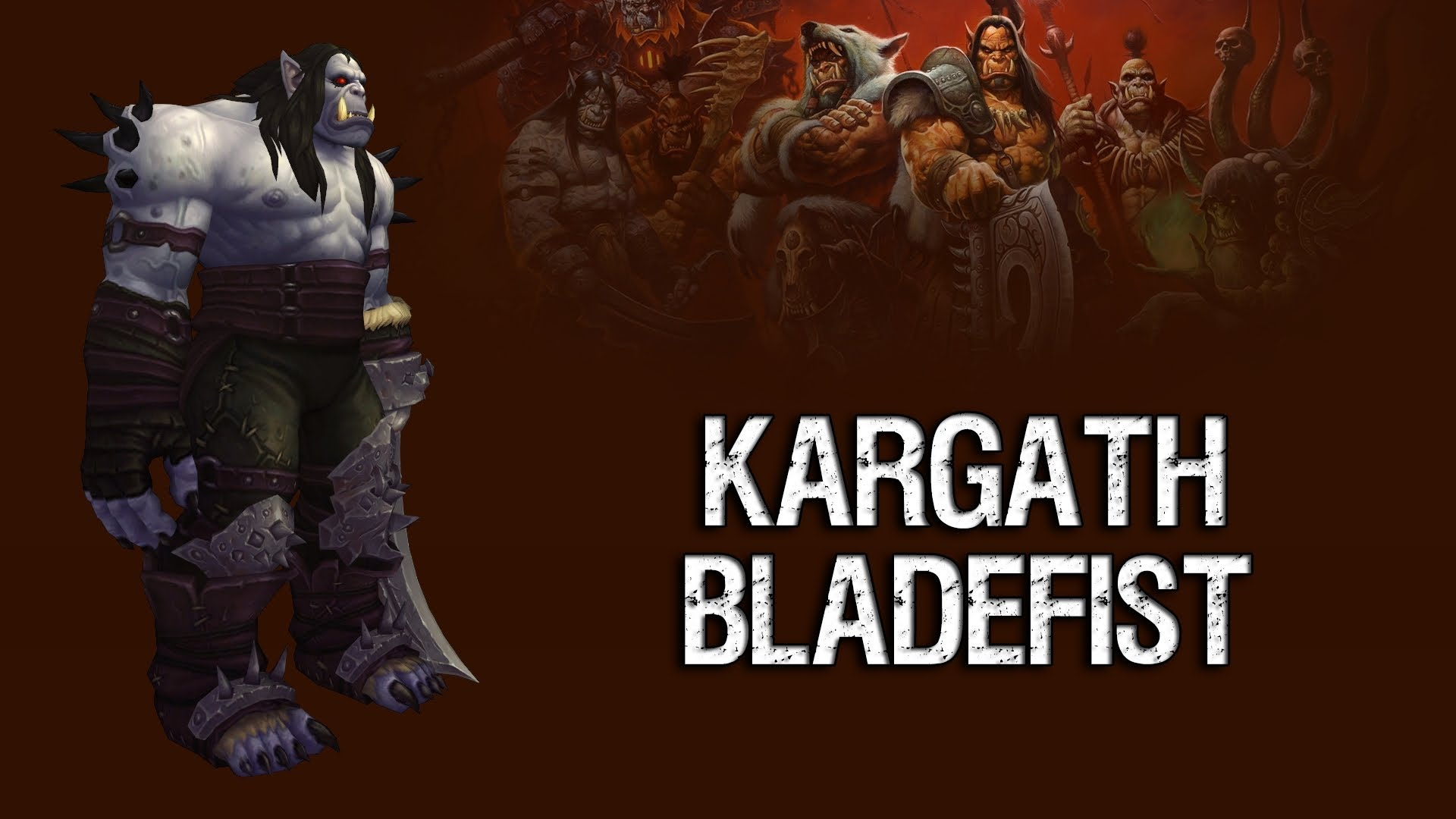 WOW: Kargath Bladefist HQ wallpapers